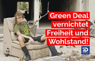 Green Deal der EU vernichtet Freiheit und Wohlstand